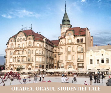 Oradea, orașul studenției tale (2)
